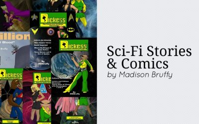 Sci-Fi Stories and Comics by Madison Bruffy