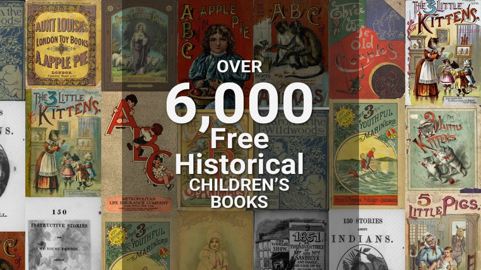 Over 6,000 Free Historical Children's Books | Download Free