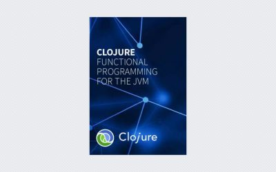 Clojure – Functional Programming For The Jvm