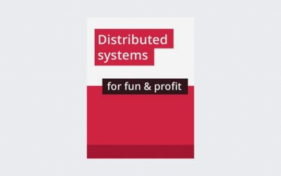 Distributed Systems for Fun and Profit