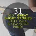 31 Free Great Short Stories That Will Blow Your Mind