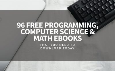 96 Free Programming, Computer Science and Math Ebooks That You Need To Download Today