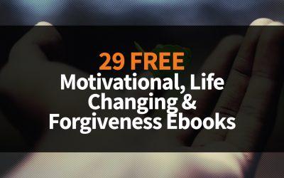 29 Free Motivational, Life Changing & Forgiveness Ebooks