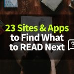 23 Sites and Apps to Find What to Read Next Based on Popular Recommendations and Databases