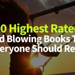 30 Highest Rated Mind Blowing Books That Everyone Should Read