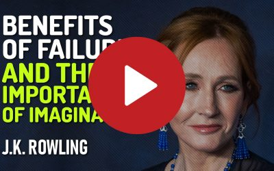 Benefits of Failure and The Importance of Imagination by J. K. Rowling (Motivational Speech)
