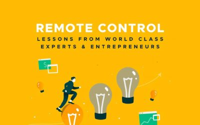 Remote Control – Lessons from World Class Experts & Entrepreneurs