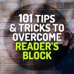 101 Tips and Tricks to Overcome Reader's Block