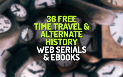 36 Free Time Travel and Alternate History Web Serials and Ebooks