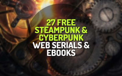 27 Free Steampunk and Cyberpunk Web Serials and Ebooks